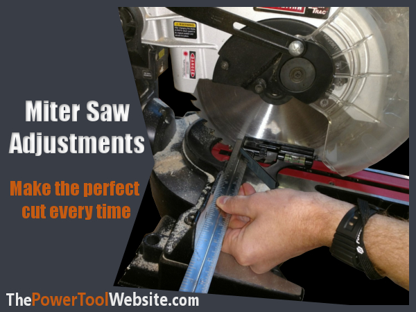 Miter Saw Adjustments