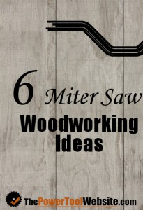 Miter Saw Woodworking Ideas