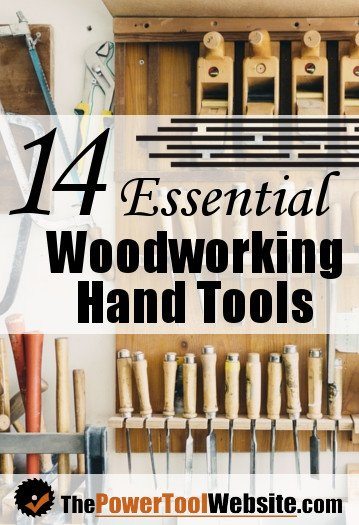 Woodworking Hand Tools - Top 14 [Most Important]