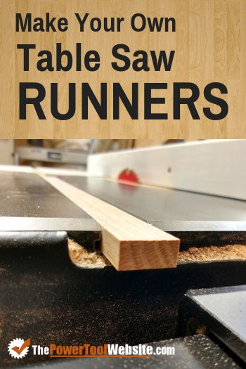 How to make table saw runners