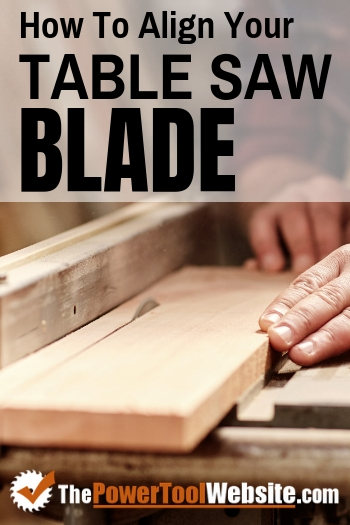 Align your table saw blade