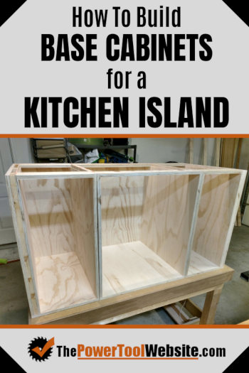 How To Build Base Cabinets For A Kitchen Island - Tutorial