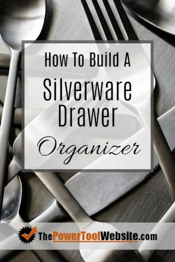 how to build a silverware drawer organizer