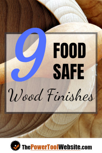 Food Safe Wood Finish 9 Best Finishes