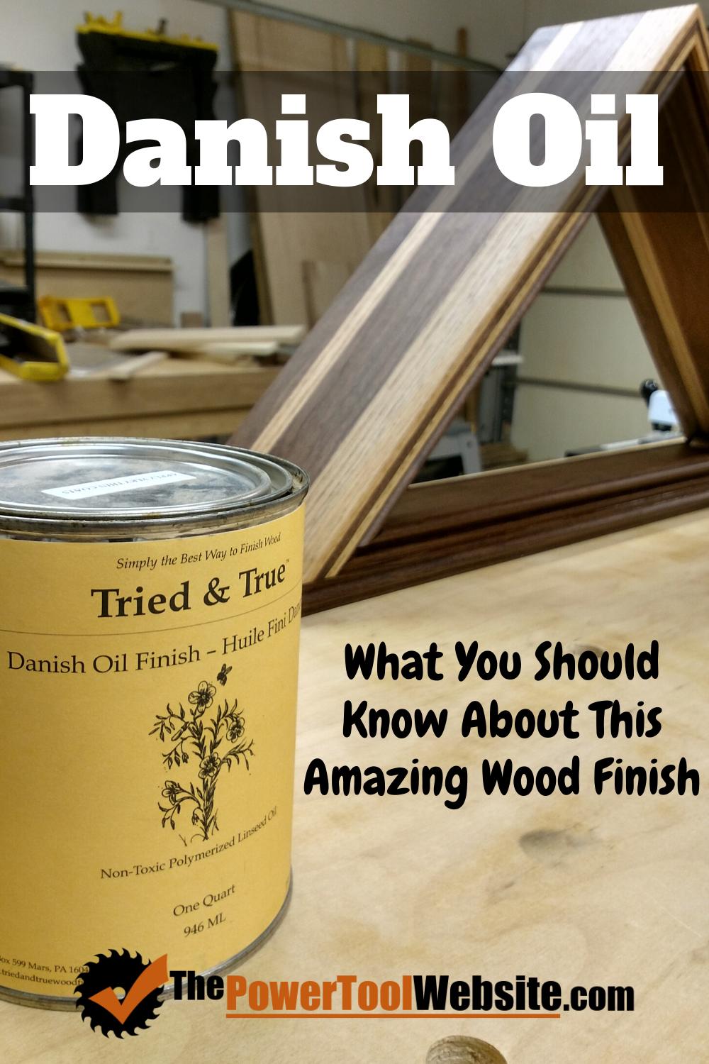 Danish Oil – What You Should Know About This Amazing Wood Finish