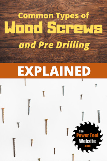 different types of wood screws and pre drilling